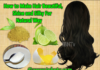 How to Make Hair Beautiful Shine and Silky For Natural Way